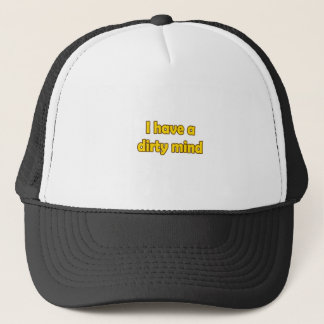 I Have A Dirty Mind Trucker Hat