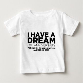I have a dream baby T-Shirt