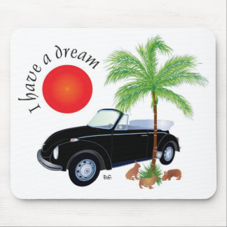 I have A dream Mouse Pad