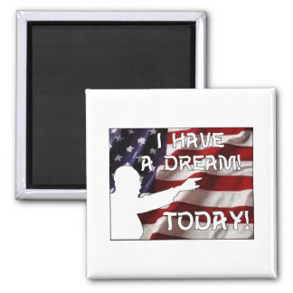 I Have a Dream Today! Magnet