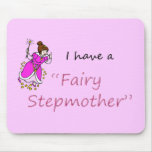 I have a Fairy Stepmother Mousepad