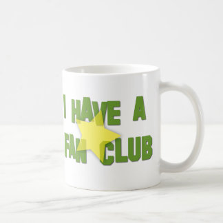I HAVE A FAN CLUB COFFEE MUG