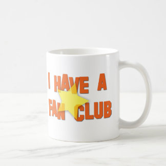 I HAVE A FAN CLUB II COFFEE MUG