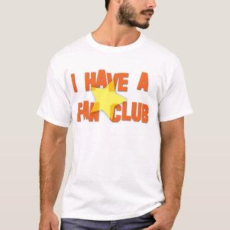 I HAVE A FAN CLUB II T-Shirt