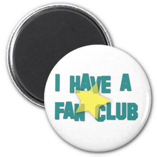 I HAVE A FAN CLUB III FRIDGE MAGNET