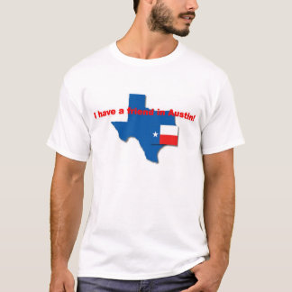I have a friend in Austin T-Shirt