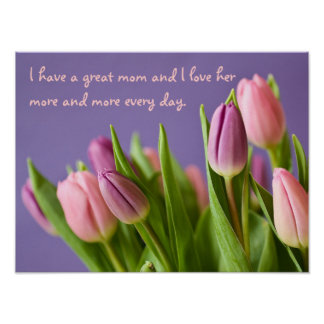 """""""I have a great mom..."""" a sweet thought Poster"""
