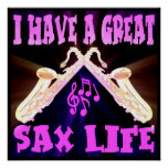 I HAVE A GREAT SAX LIFE POSTER