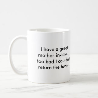 I have a greatmother-in-law... too bad I couldn... Classic White Coffee Mug