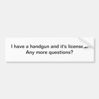 I have a handgun - bumper sticker
