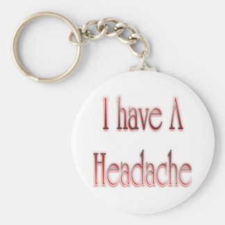 I Have A Headache Red Keychain