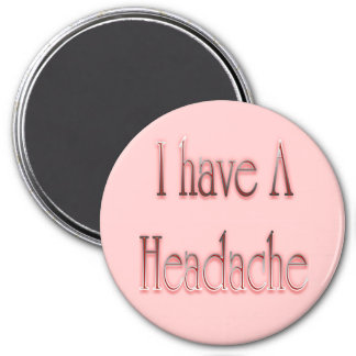 I Have A Headache Red Magnet