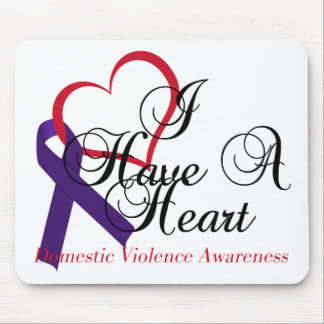I Have A Heart Domestic Violence Awareness Mouse Pad