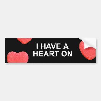 I HAVE A HEART ON CAR BUMPER STICKER