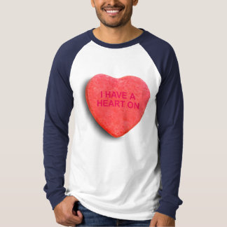 I HAVE A HEART ON CANDY HEART T-SHIRTS
