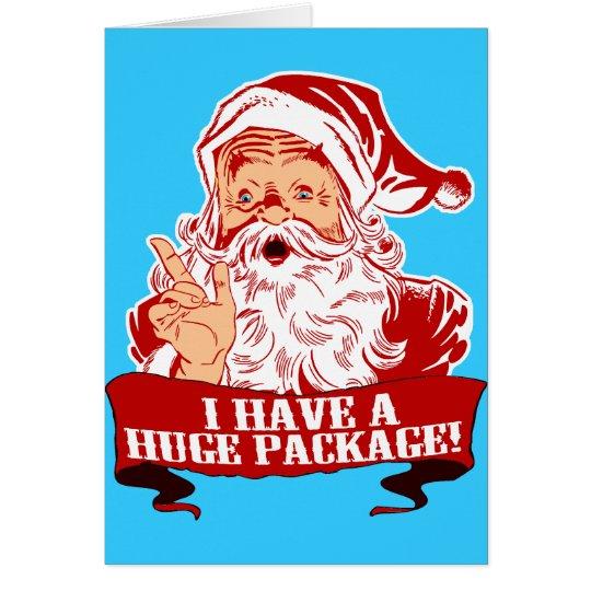 I Have A Huge Package Funny Santa Card