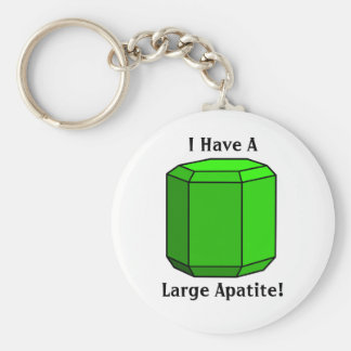 I Have a Large Apatite! Basic Round Button Keychain