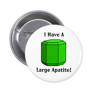 I Have a Large Apatite! Button