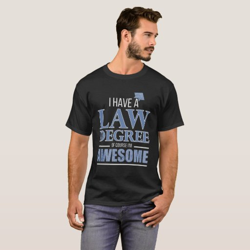 I Have a Law Degree I'm Awesome T-Shirt