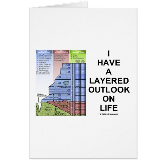I Have A Layered Outlook On Life (Geology Humor) Card