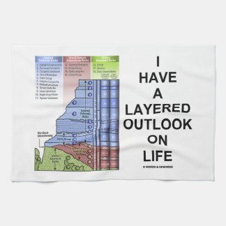 I Have A Layered Outlook On Life (Geology Humor) Hand Towel