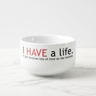 I HAVE a life. Soup Mug
