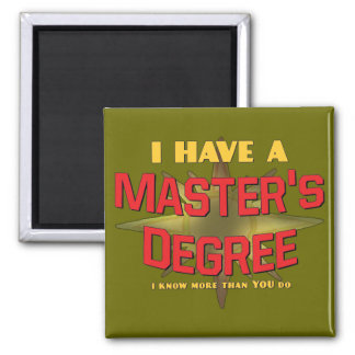 I Have a Master's Degree! 2 Inch Square Magnet