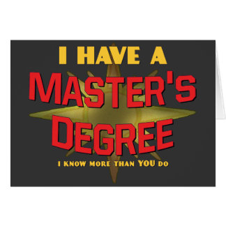 I Have a Master's Degree! Card