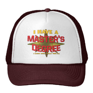 I Have a Master's Degree! Trucker Hat