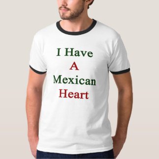 I Have A Mexican Heart T-shirt
