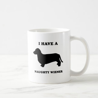 I have a naughty wiener coffee mug