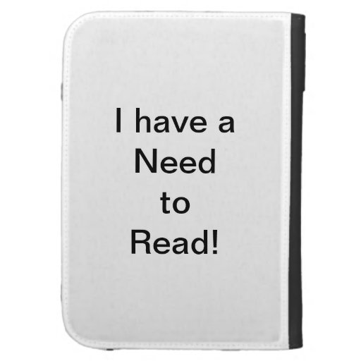 I have a Need to Read! Kindle Case