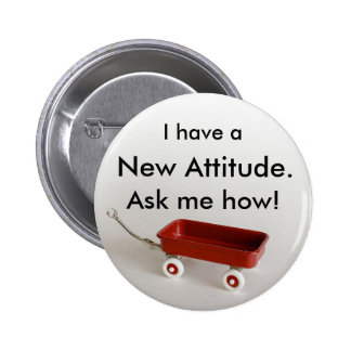 I have a New Attitude. Ask me how! 2 Inch Round Button