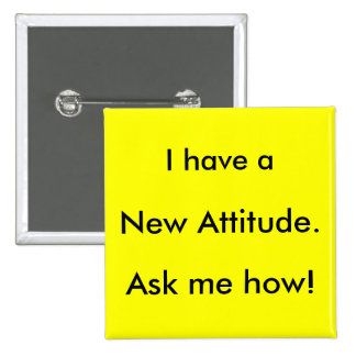 I have a New Attitude. Ask me how! 2 Inch Square Button