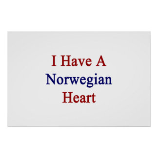 I Have A Norwegian Heart Poster