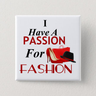 I Have A Passion For Fashion Square button