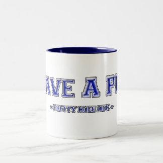 I Have A PH.D. ~ Pretty Huge Dick ~ Two-Tone Coffee Mug