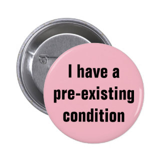 I Have a Pre-Existing Condition AHCA Resist Pink Pinback Button