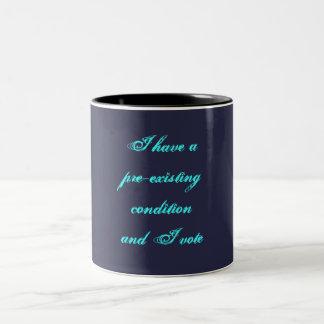 I Have a Pre-Existing Condition & I Vote Mug