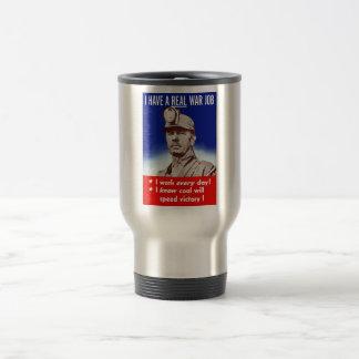 I Have A Real War Job -- WW2 15 Oz Stainless Steel Travel Mug