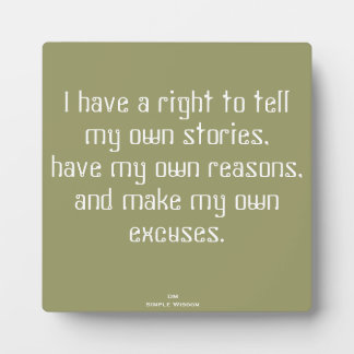 I have a right to tell my own stories... Plaque