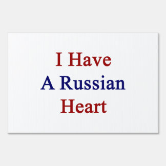 I Have A Russian Heart Lawn Sign