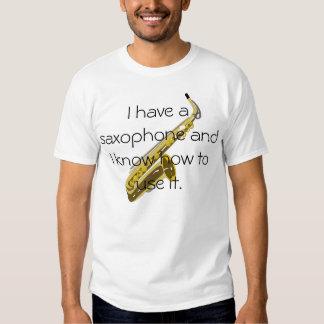I have a saxophone shirts