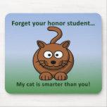 I Have a Smart Cat Mousepads