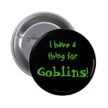 I have a thing for Goblins! Pin