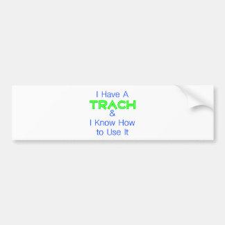 I Have a Trach Bumper Sticker