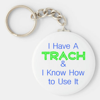 I Have a Trach Keychain