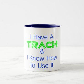 I Have a Trach Mug