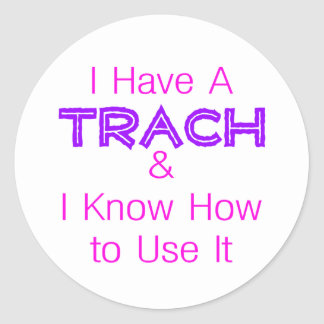 I Have a Trach Round Stickers