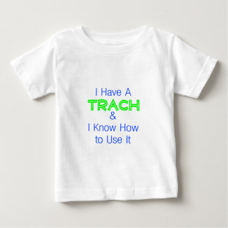 I Have a Trach T Shirt